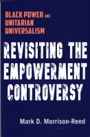 """Mark D. Morrison-Reed, the preeminent scholar of black Unitarian Universalist history, presents this long-awaited chronicle and analysis of the events of the Empowerment Controversy, which rocked Unitarian Universalism in the late sixties and continues to reverberate. It was a time of revolution, of the Civil Rights and Black Power movements. Like the country, the young Unitarian Universalist Association was forced to reckon with demands for change and found itself fractured by conflict about the implications of a commitment to racial justice. Morrison-Reed synthesizes decades of research and extensive interviews to present a nuanced and suspense-filled drama about Unitarian Universalism's great crisis of faith. As he writes, """"Perhaps wisdom can be gleaned from the pain and upheaval of those years, a wisdom that will be of use today in a new era."""" Revisiting the Empowerment Controversy is the last book in a historical arc Morrison-Reed has traced since the publication of Black Pioneers in a White Denomination."""
